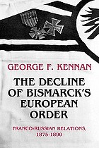 The decline of Bismarck's European order : Franco-Russian relations, 1875-1890