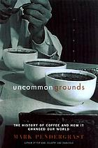Uncommon Grounds: The History of Coffee and How It Transformed Our World cover image