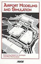Airport modeling and simulation : conference proceedings, August 17-20, 1997, Key Bridge Marriott Hotel, Arlington, Virginia