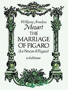 The marriage of Figaro = (Le nozze di Figaro) : [dramma giocoso in four acts