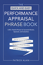 The quick and easy performance appraisal phrase book : 3000+ powerful phrases for successful reviews, appraisals and evaluations