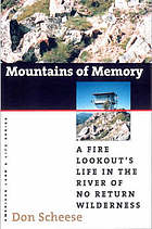 Mountains of memory : a fire lookout's life in the River of No Return Wilderness