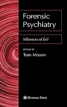 Forensic psychiatry : influences of evil