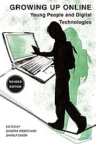 Growing up online : young people and digital technologies