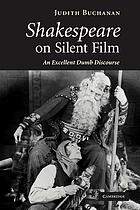 Shakespeare on silent film : an excellent dumb discourse