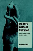 Identity without selfhood : Simone de Beauvoir and bisexuality