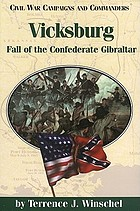 Vicksburg : fall of the Confederate Gibraltar