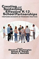 Creating and sustaining effective K-12 school partnerships : firsthand accounts of promising practices