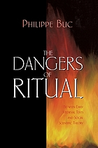 The dangers of ritual : between early medieval texts and social scientific theory