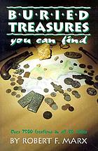 Buried treasures you can find : over 7500 locations in all 50 states