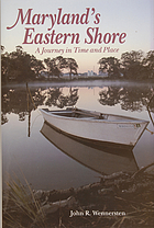 Maryland's Eastern Shore : a journey in time and place