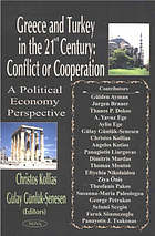 Greece and Turkey in the 21st century : conflict or cooperation, a political economy perspective