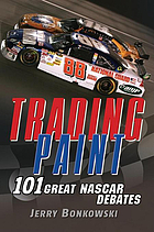 Trading paint : 101 great NASCAR debates