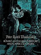 Romeo and Juliet overture ; and, Capriccio italien