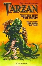 Edgar Rice Burroughs' Tarzan in The land that time forgot ; and, The pool of time