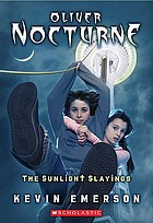 Oliver Nocturne : the sunlight slayings