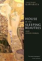 The house of the sleeping beauties, and other stories