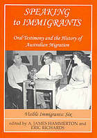 Speaking to immigrants : oral testimony and the history of Australian migration