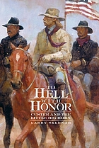 To hell with honor : Custer and the Little Bighorn