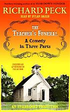 The teacher's funeral : [a comedy in three parts]