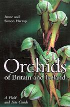 Orchids of Britain and Ireland : a field and site guide