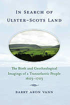 In search of Ulster-Scots land : the birth and geotheological imagings of a transatlantic people, 1603-1703