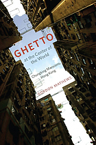 Ghetto at the center of the world : Chungking Mansions, Hong Kong