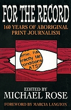 For the record : 160 years of Aboriginal print journalism