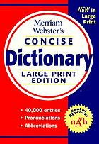 Merriam-Webster's concise dictionary.