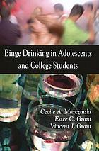 Binge drinking in adolescents and college students