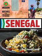 Senegal : modern Senegalese recipes from the source to the bowl