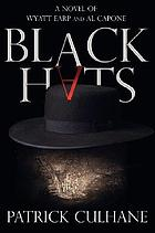 Black hats : a novel of Wyatt Earp & Al Capone