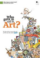 Who gets to call it art? : a film about Henry Geldzahler
