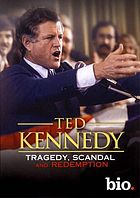 Ted Kennedy : tragedy, scandal, and redemption