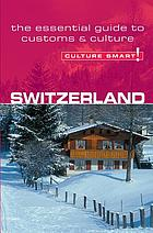 Switzerland : [a quick guide to customs & etiquette]