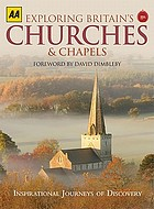 Exploring Britain's churches & chapels : inspirational journeys of discovery