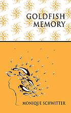 Goldfish memory : a collection of short stories