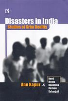 Disasters in India : studies of grim reality