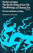 The sacred books of China. The texts of Taoism in two parts. Part I, The Tao te ching of Lao Tzŭ. The writings of Chuang Tzŭ (Books I-XVII)