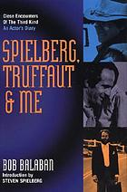 Spielberg, Truffaut & me : Close encounters of the third kind, an actor's diary