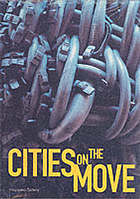 Cities on the move : urban chaos and global change, East Asian art, architecture and film now