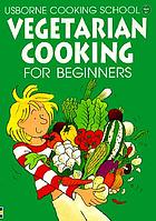 Vegetarian cooking for beginners
