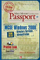 MCSE Windows 2000 : directory services administration : exam 70-217