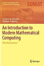 An introduction to modern mathematical computing : with Mathematica®