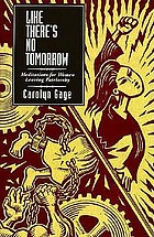 Like there's no tomorrow : meditations for women leaving patriarchy