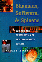 Shamans, software, and spleens : law and the construction of the information society