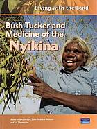 Bush tucker and medicine of the Nyikina