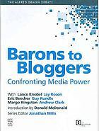 Barons to bloggers : confronting media power