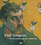 Paul Gauguin : the breakthrough into modernity