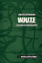 Encyclopedia of white power : a sourcebook on the radical racist right